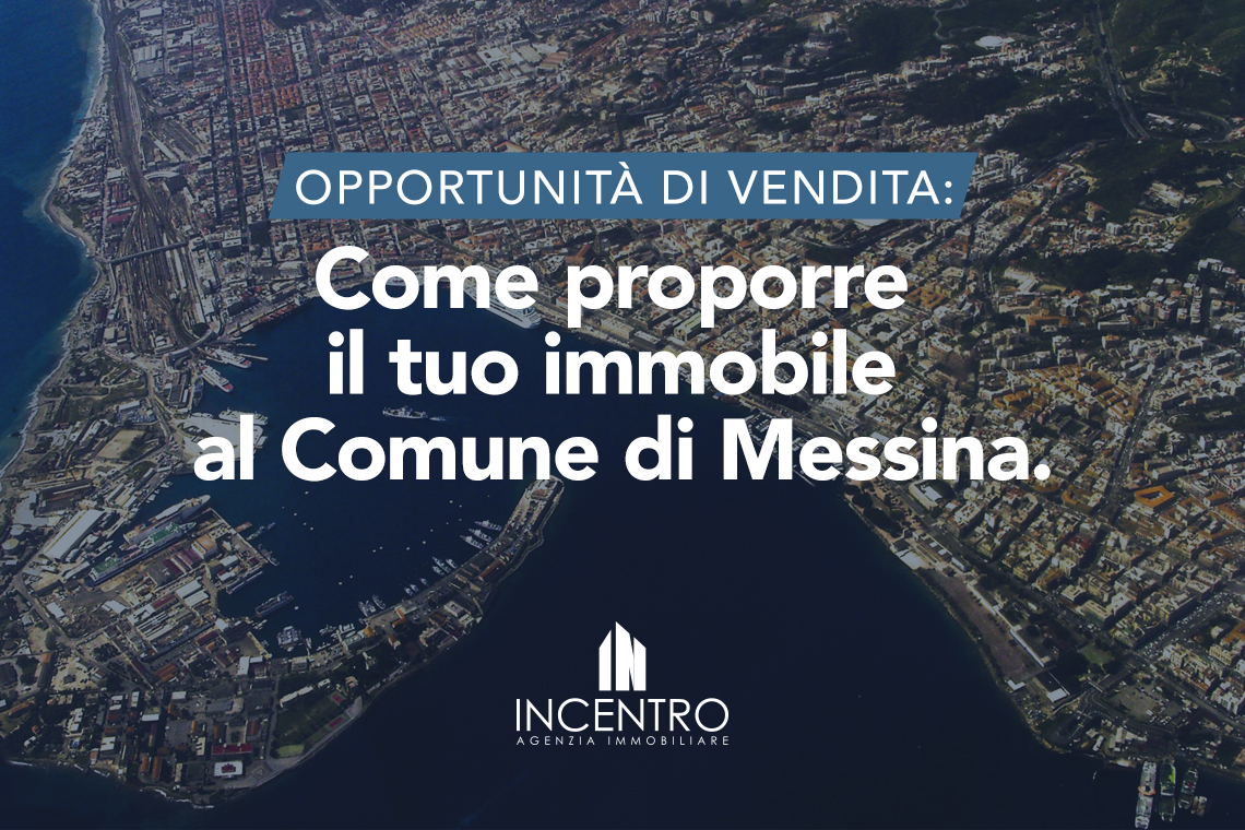 Opportunità di vendita: come proporre il tuo immobile al Comune di Messina