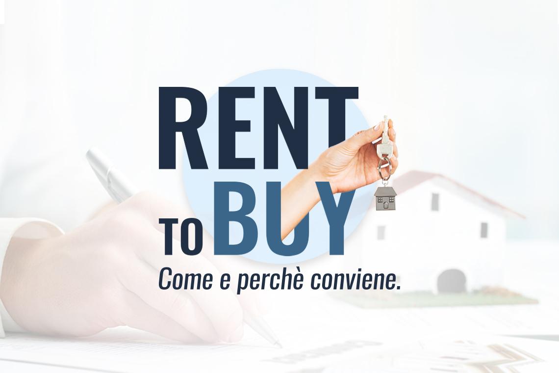 Rent To Buy, ovvero affitto con riscatto.  Come e perché conviene